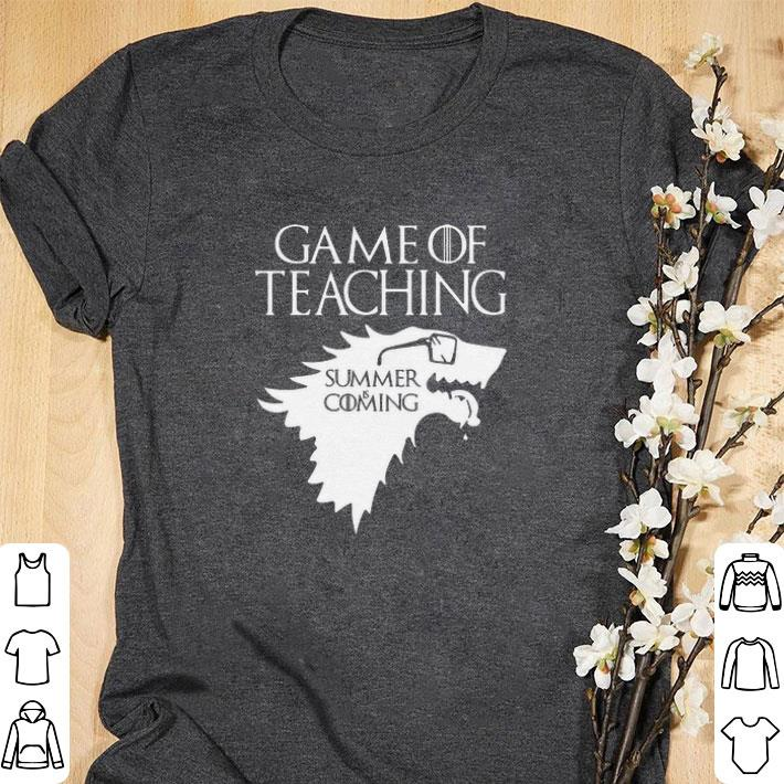Awesome Game Of Teaching summer is coming shirt