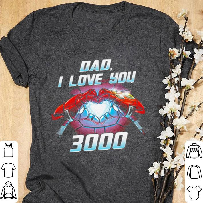 Awesome Iron Man dad i love you 3000 Avengers Endgame shirt