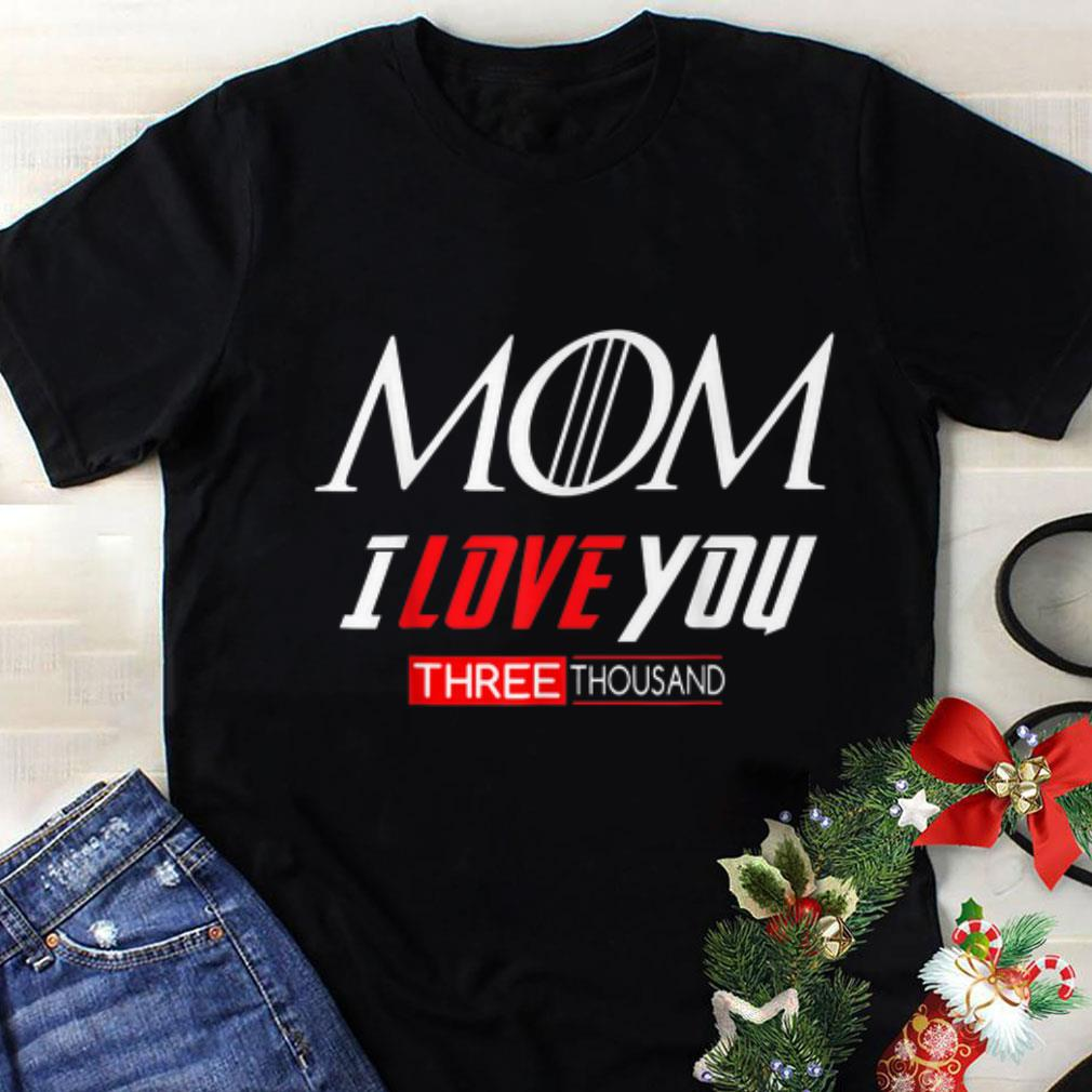 Awesome Mom I Love You Three Thousand End Game Mashup Game Of Throne shirt