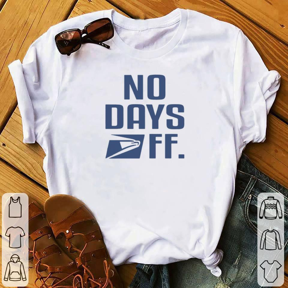 f32f280478eff Awesome No day off United States Postal Service shirt