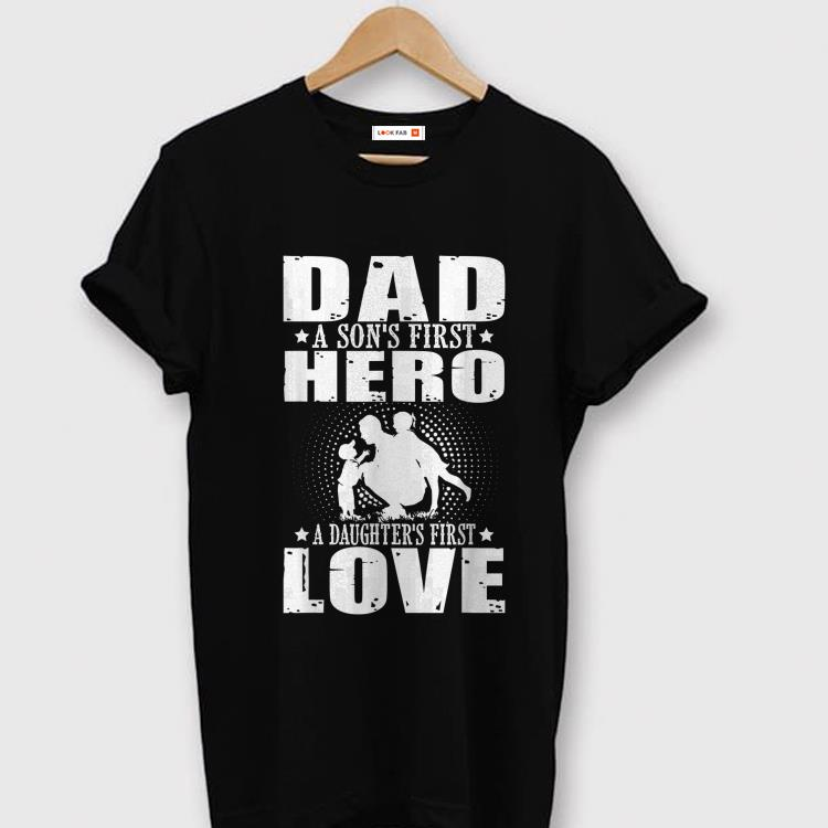 ffb63c91 Dad sons First Hero daughters First Love Fathers Day shirt, hoodie ...