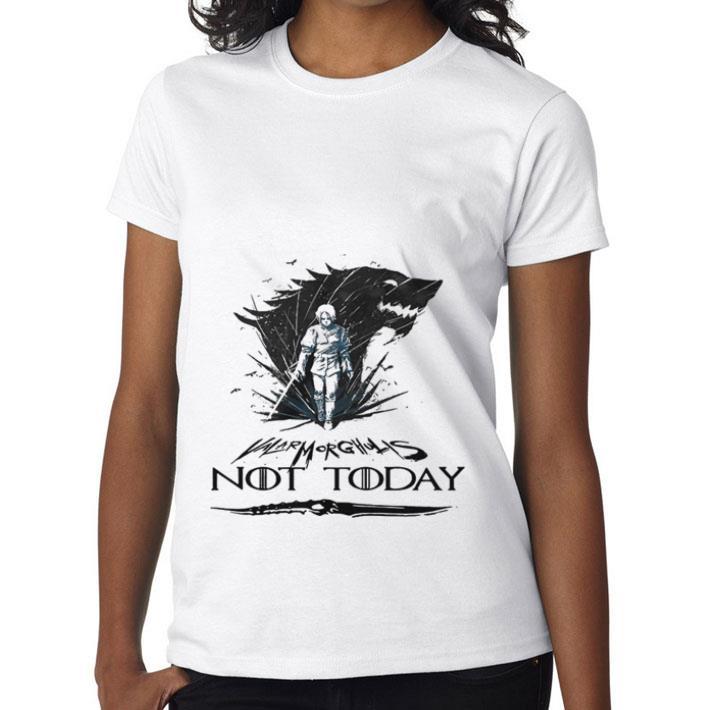 Nice Arya Stark Valar Mor Ghulis Not today Game Of Thrones shirt