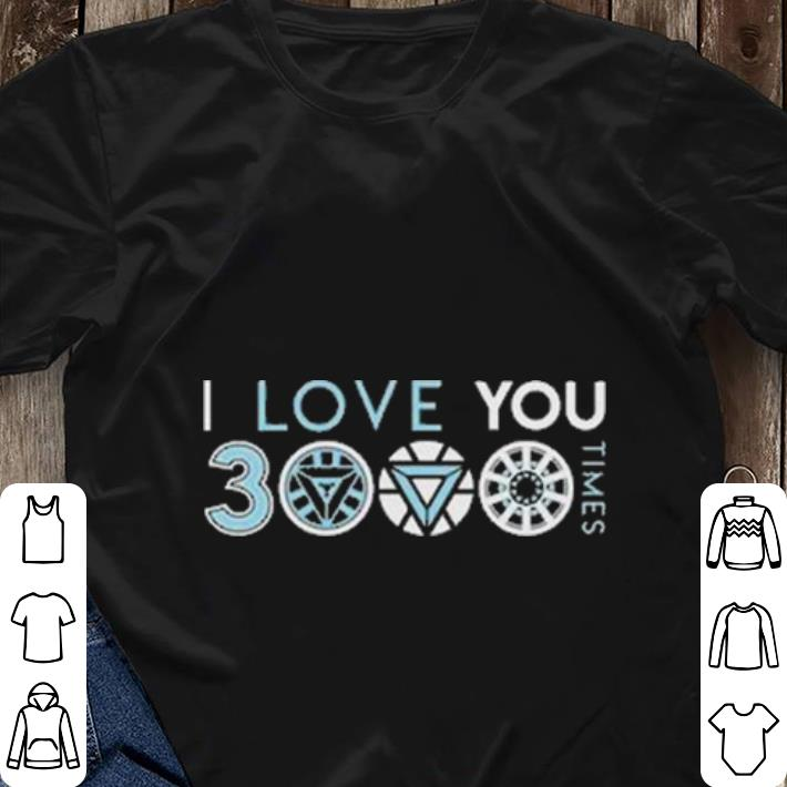 Nice I love you 3000 three thousand times shirt