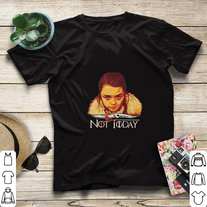 Original Arya Stark Catspaw Blade Game of Thrones not Today shirt