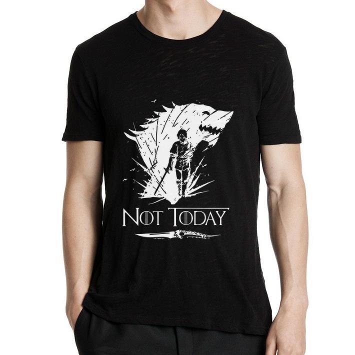 Top Arya Stark GOT Not today Game Of Thrones shirt