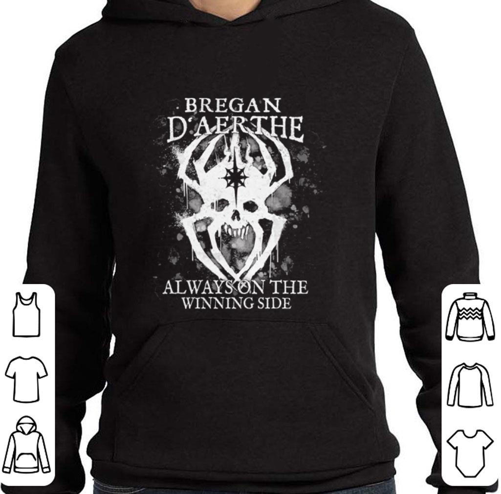 Top Bregan D'aerthe always on the winning side shirt