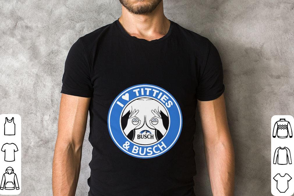 Top I love tities & Busch shirt
