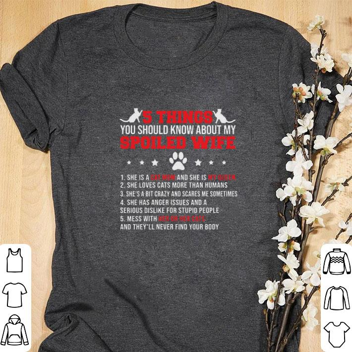 Awesome Cats 5 thing you should know about my spoiled wife cat mom shirt