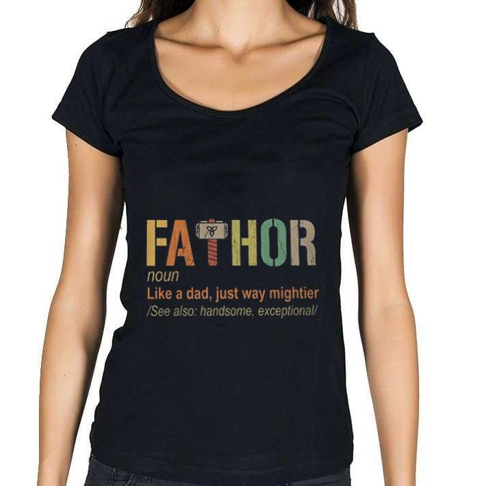 Awesome Thor Fathor like a dad just way mightier shirt