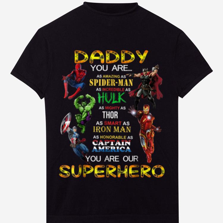 Daddy you are our superhero marvel avenger father day shirt