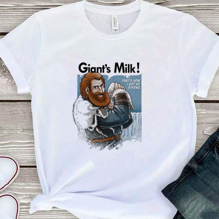Hot Tormund Giantsbane Giant's Milk that's how i got so strong GOT shirt