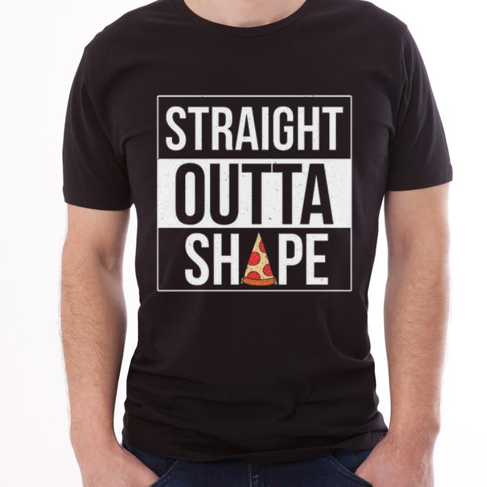 Premium Straight Outta Shape Pizza Lover Funny Workout Shirt 3 1.jpg