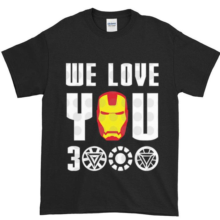 Pretty We Love You 3000 Iron Man Marvel Avengers Endgame shirt