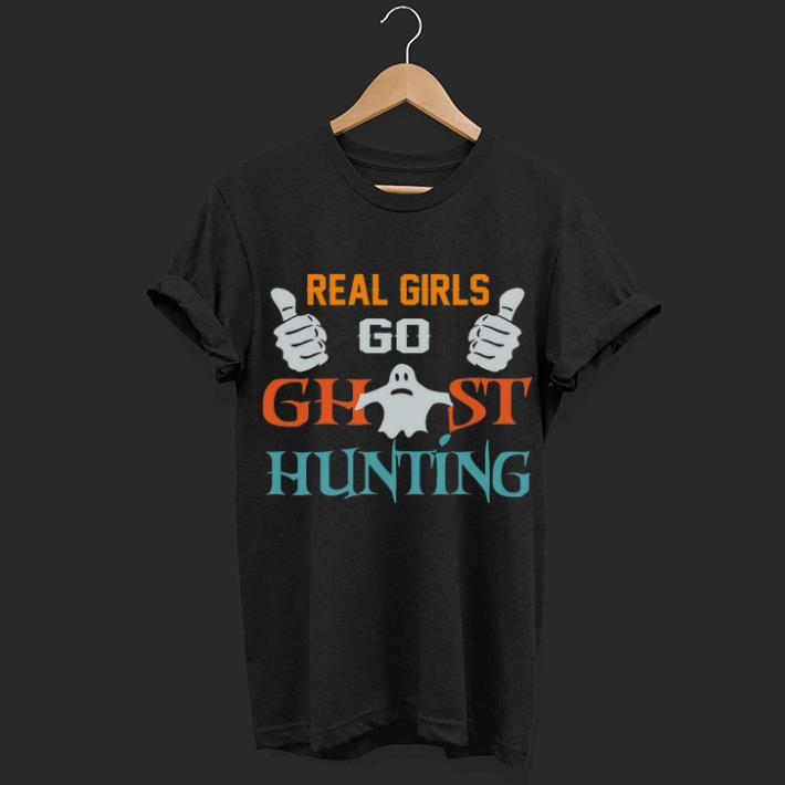 Real Girls Go Ghost Hunting shirt