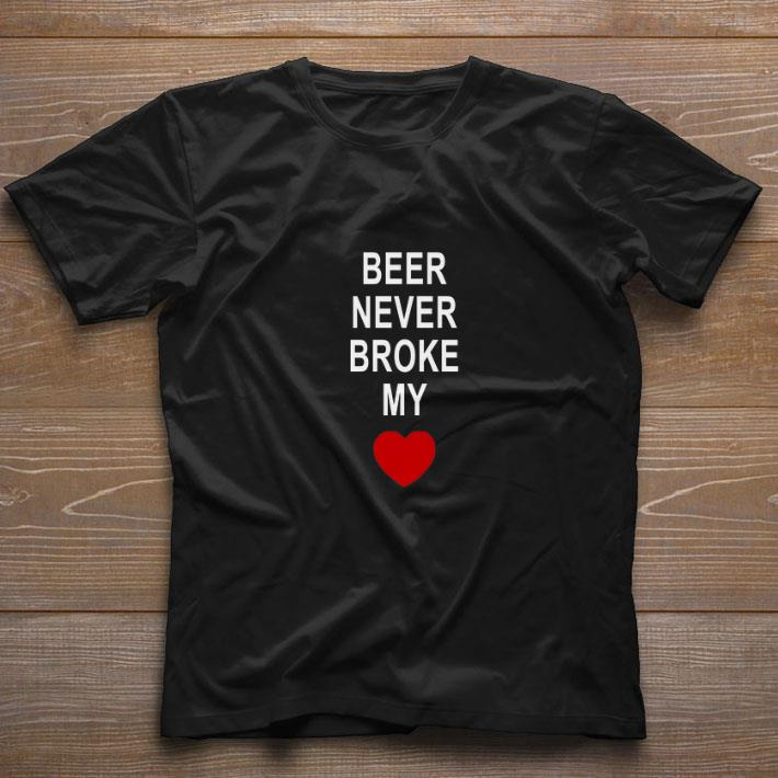 Awesome Beer never broke my heart shirt
