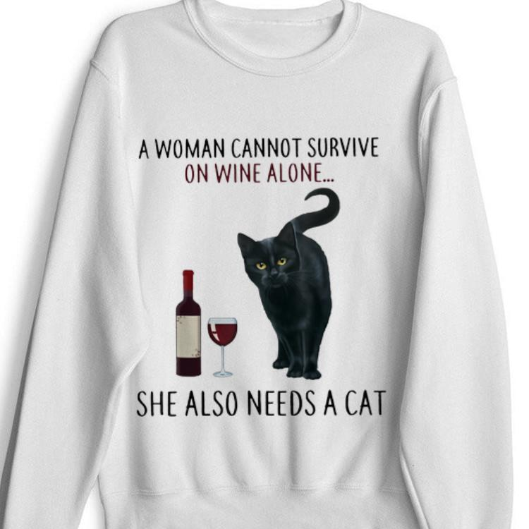 Hot A Woman Cannot Survive On Wine Alone She Also Need A Cat shirt
