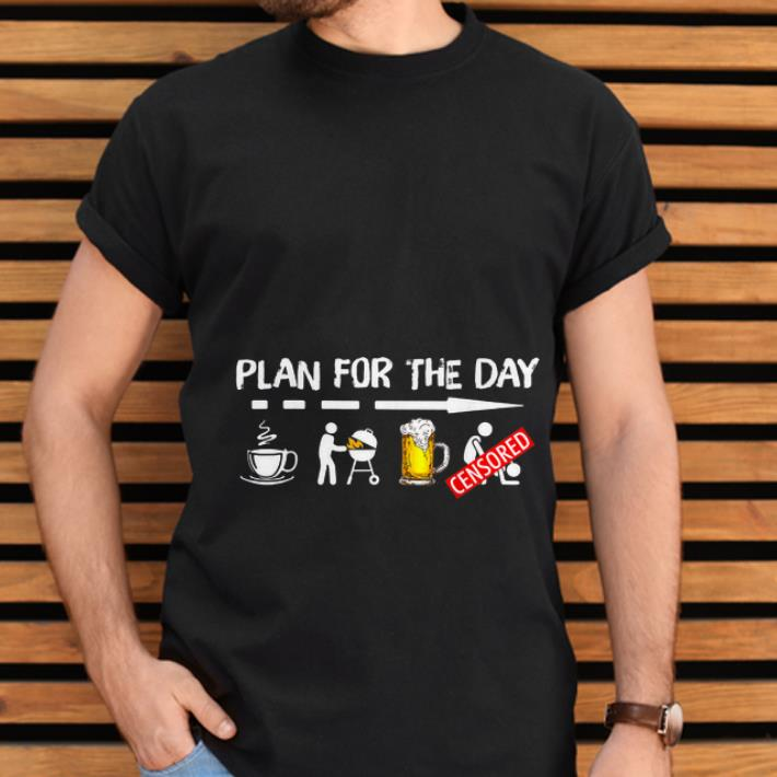 Nice Plan For The Day Coffee BBQ Grilling Beer Sex shirt