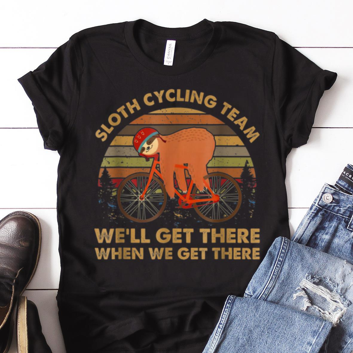 Nice price Vintage Sloth Cycling Team We'll Get There When We Get There shirt