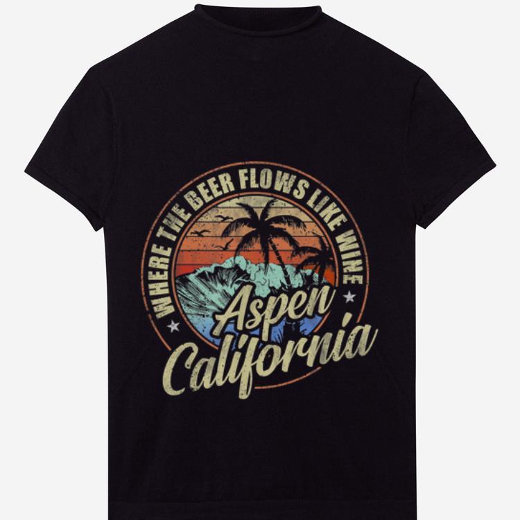 Official Aspen California Where The Beer Flows Like Wine shirt