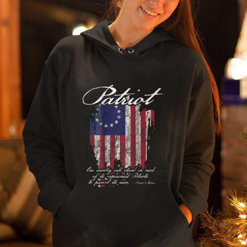 Original 1776 Betsy Ross Flag Our Country Will Stand In Need Of Its Experienced Patriot To Prevent Its Ruin Samuel Adams Shirt 2 1.jpg