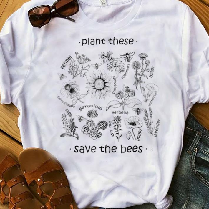 Premium Plant These Save The Bees Flowers For Beekeeper shirt