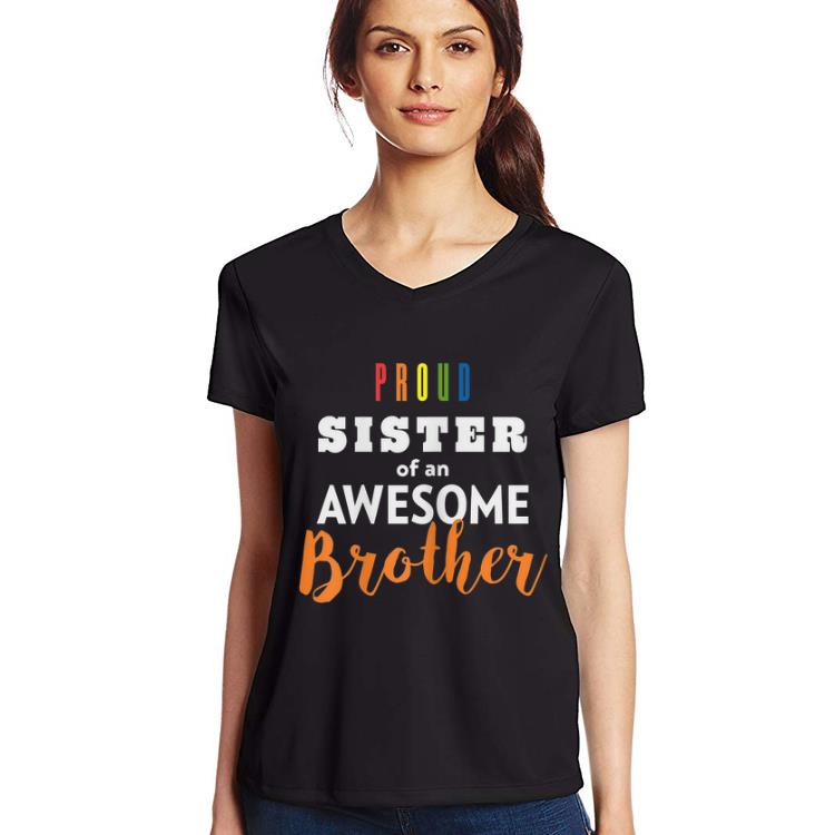 Premium Proud Sister Of An Awesome Brother LGBT Pride shirt