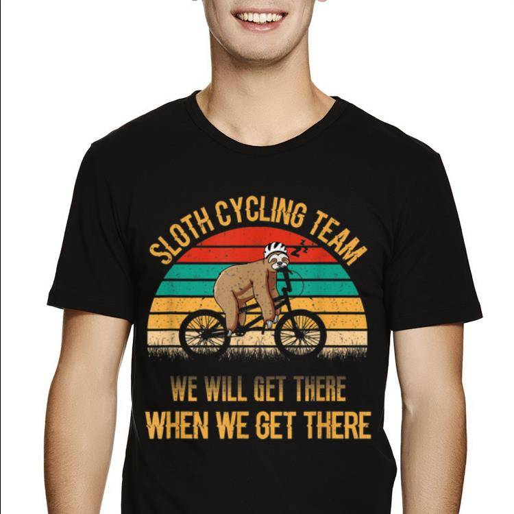 Premium Vintage Sunset Sloth Cycling Team We Will Get There shirt