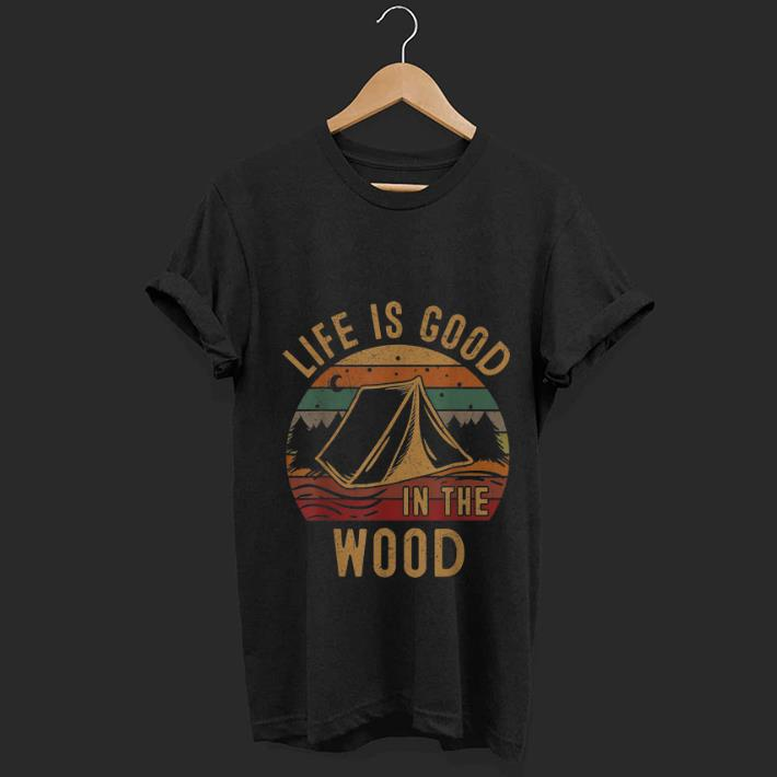 Top Life Is Good in The Wood Vintage Camping shirt
