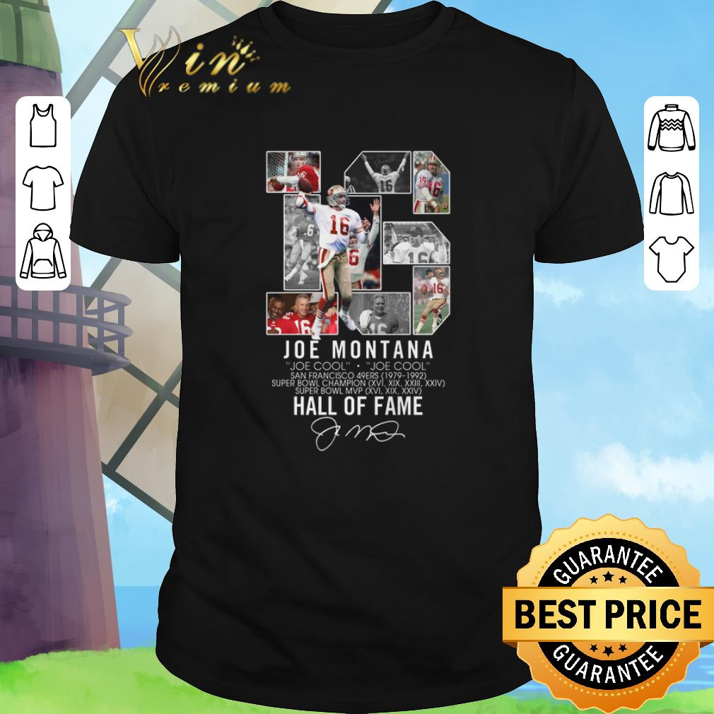 Awesome 16 Joe Montana Joe Cool San Francisco 49ers Signature Shirt 1 1.jpg