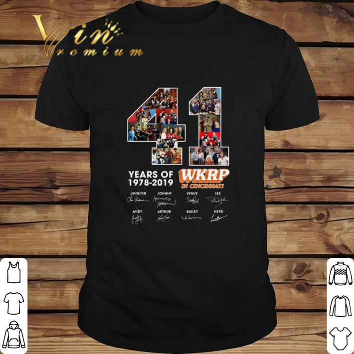 Awesome 41 Years Of WKRP in Cincinnati 1978-2019 Signatures shirt