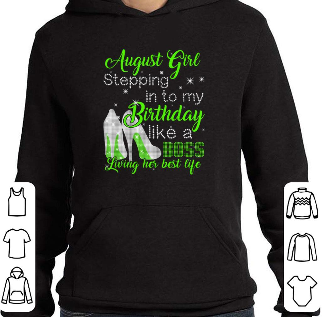 Awesome August girl stepping in to my birthday like a boss living her shirt