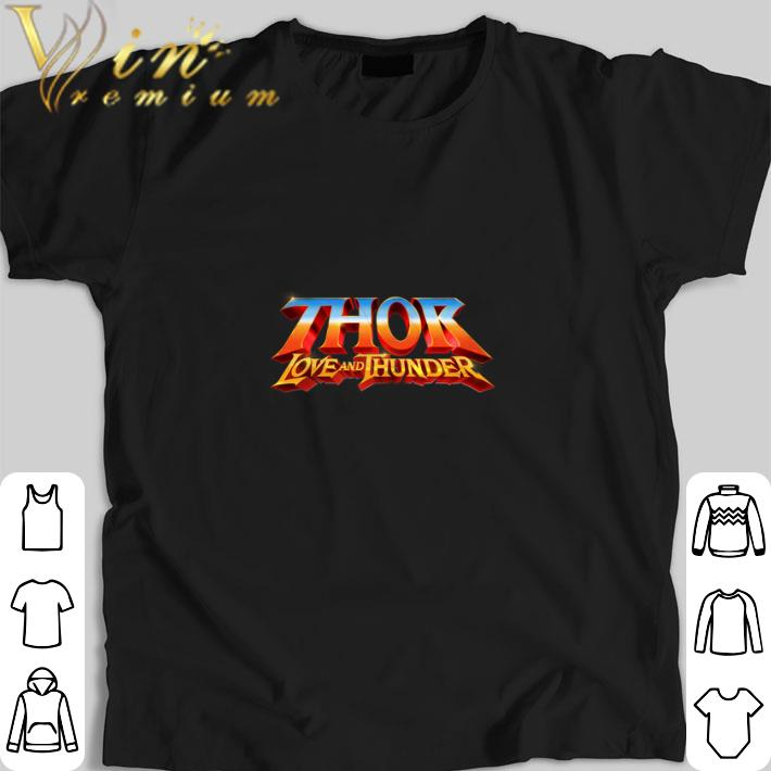 Awesome THOR LOVE AND THUNDER shirt