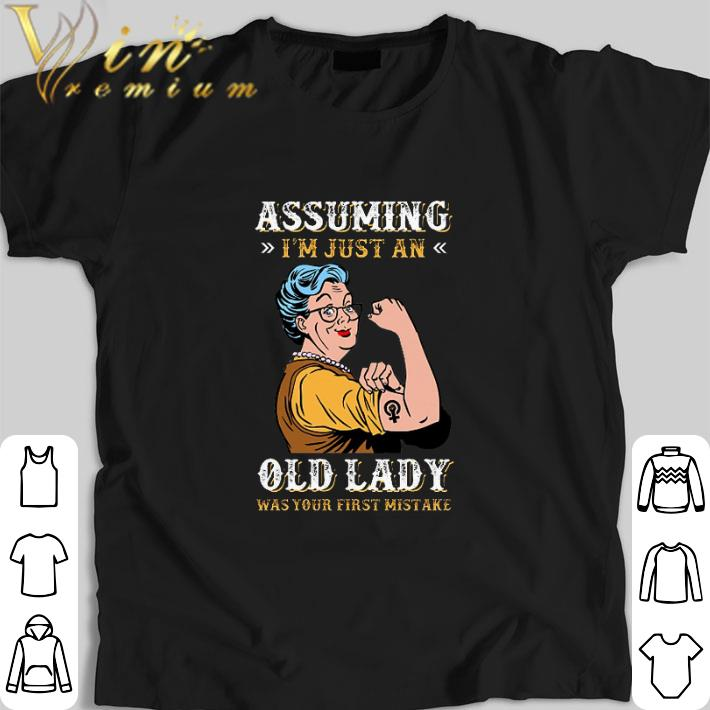 Funny Grandma Assuming i'm just an old lady was your first mistake shirt