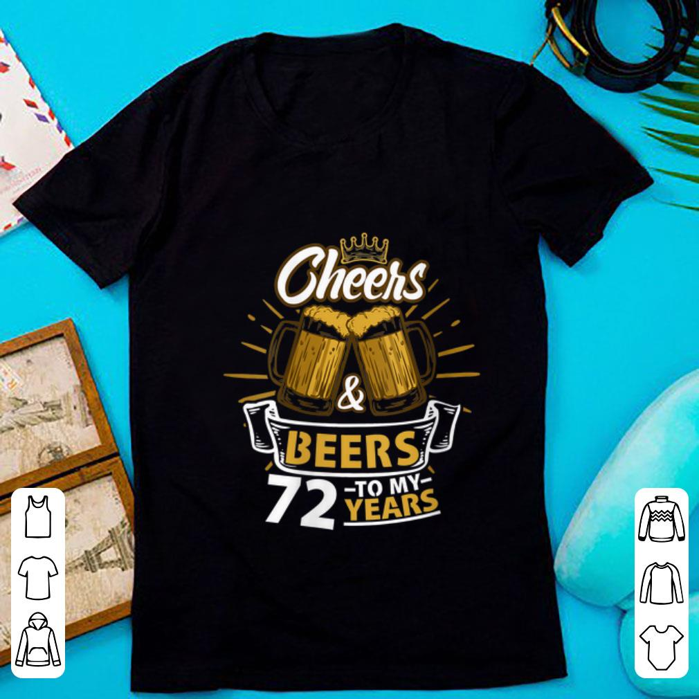 Nice Cheers And Beer To My 72 Years shirt