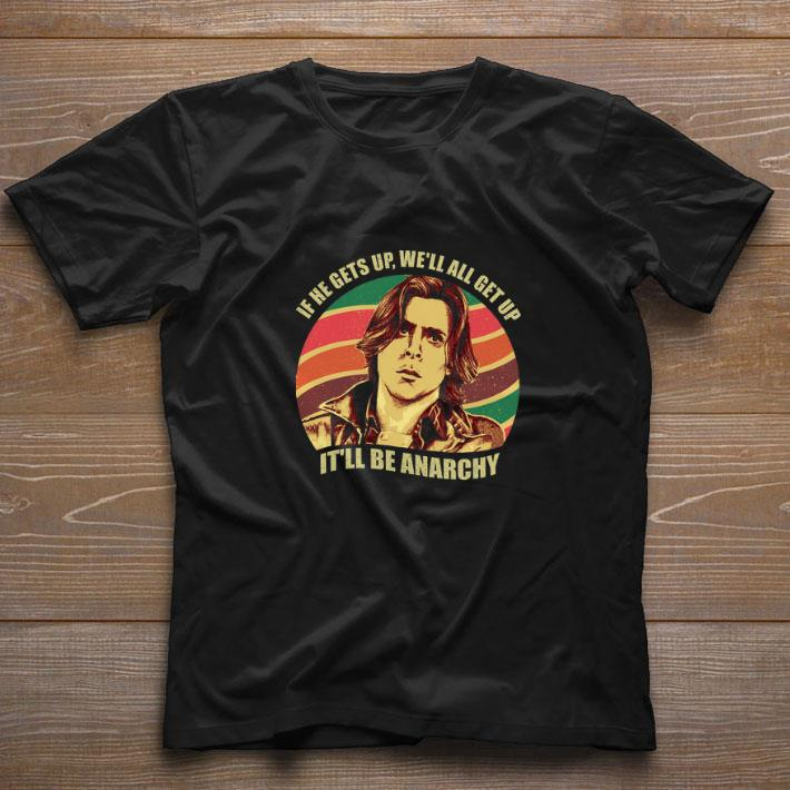 Premium John Bender if he gets up we'll all get up it'll be anarchy shirt