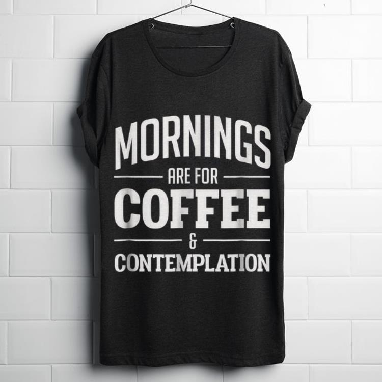 Top Netflix Stranger Things Mornings Are For Coffee And Contemplation Shirt