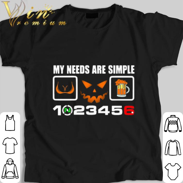 Awesome My needs are simple boob halloween beer and speed shirt