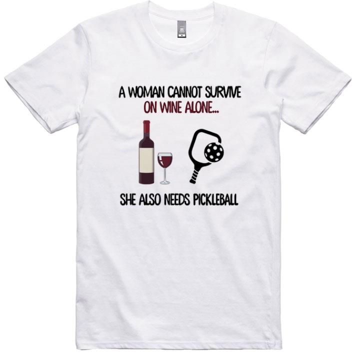 Funny A woman cannot survive on wine alone she also needs pickleball shirt sweater