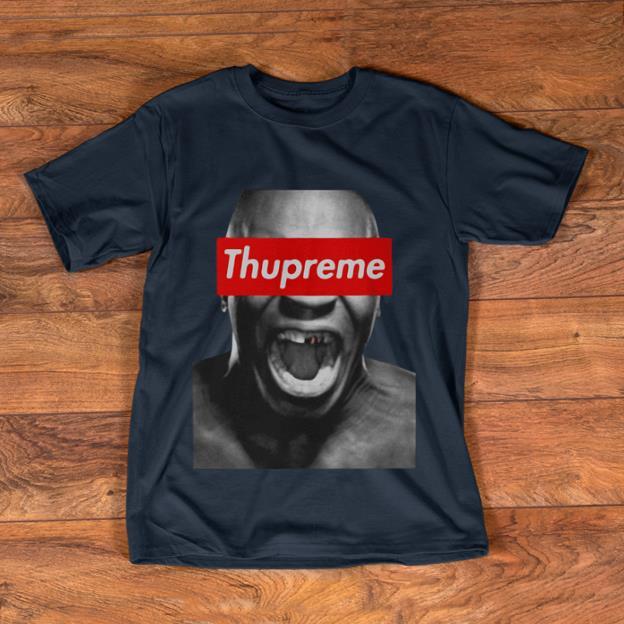 Nice Supreme Thupreme Mike Tyson Shirt, Hoodie, Sweater