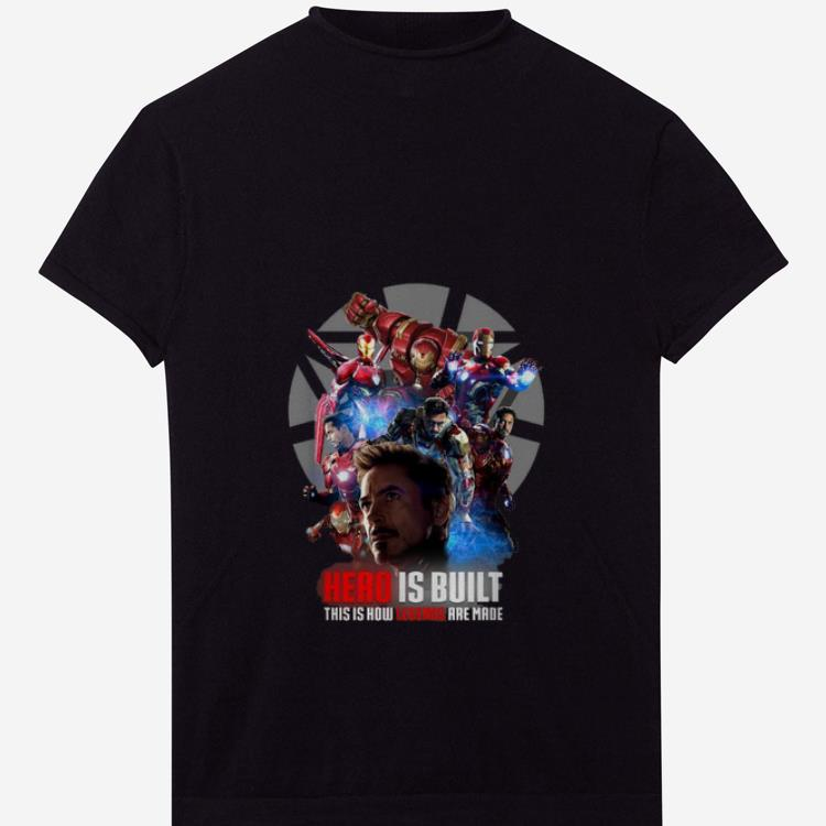 Premium Marvel Iron Man Hero Is Built This Is How Legend Are Made shirt