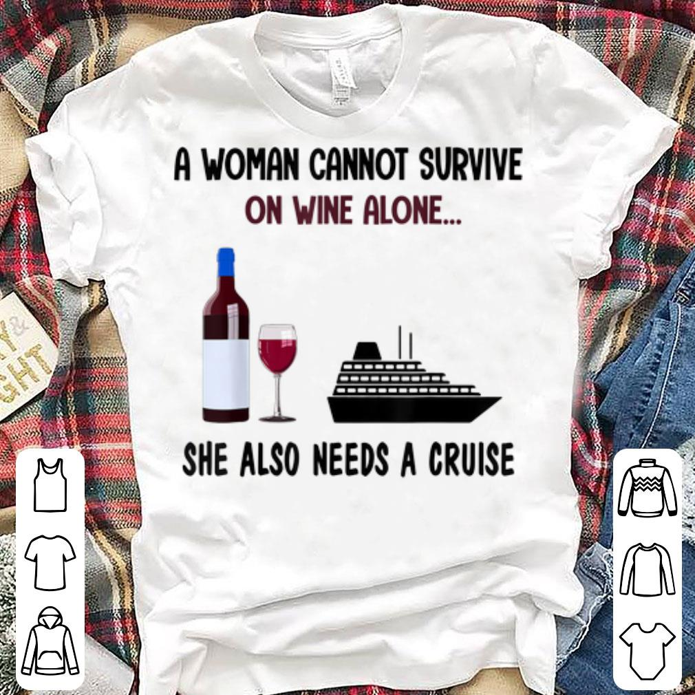 Pretty A Woman Cannot Survive On Wine Alone She Also Needs A Cruise shirts