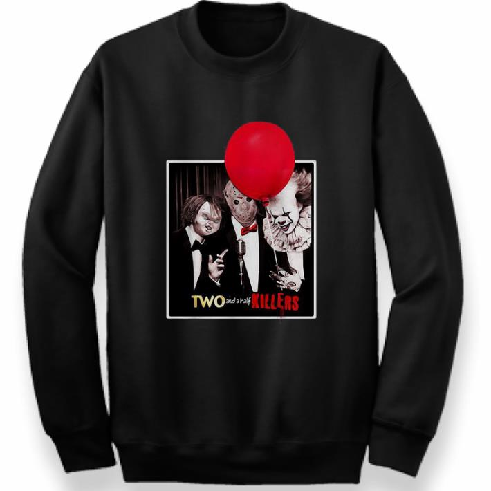 Top Chucky Jason Voorhees Pennywise two and a half killers shirt