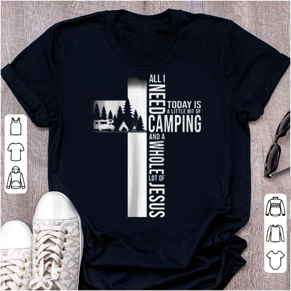 Top I Need A Little Bit Of Camping And A Whole Lot Of Jesus shirt