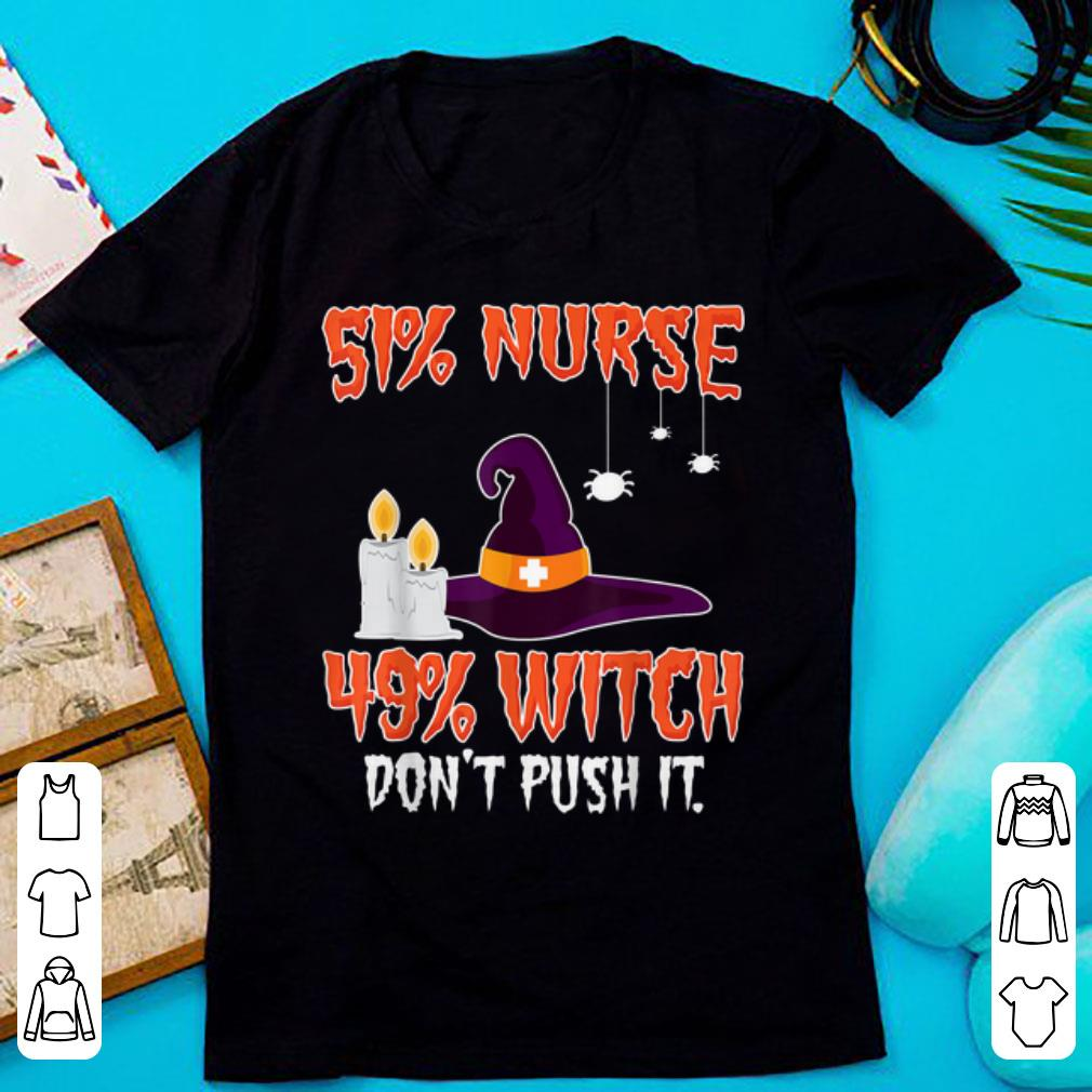 Awesome 51 Nurse 49 Witch Don T Push It Halloween Shirt 1 1.jpg