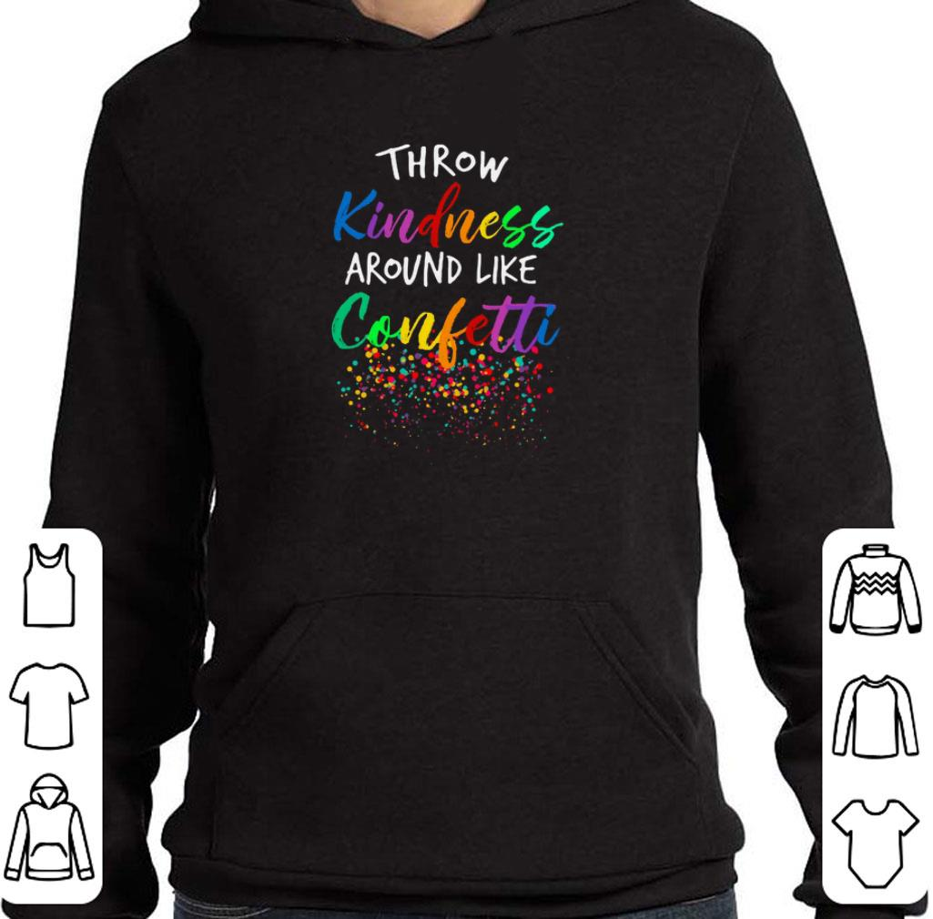 Nice Colorful Throw kindness around like confetti shirt