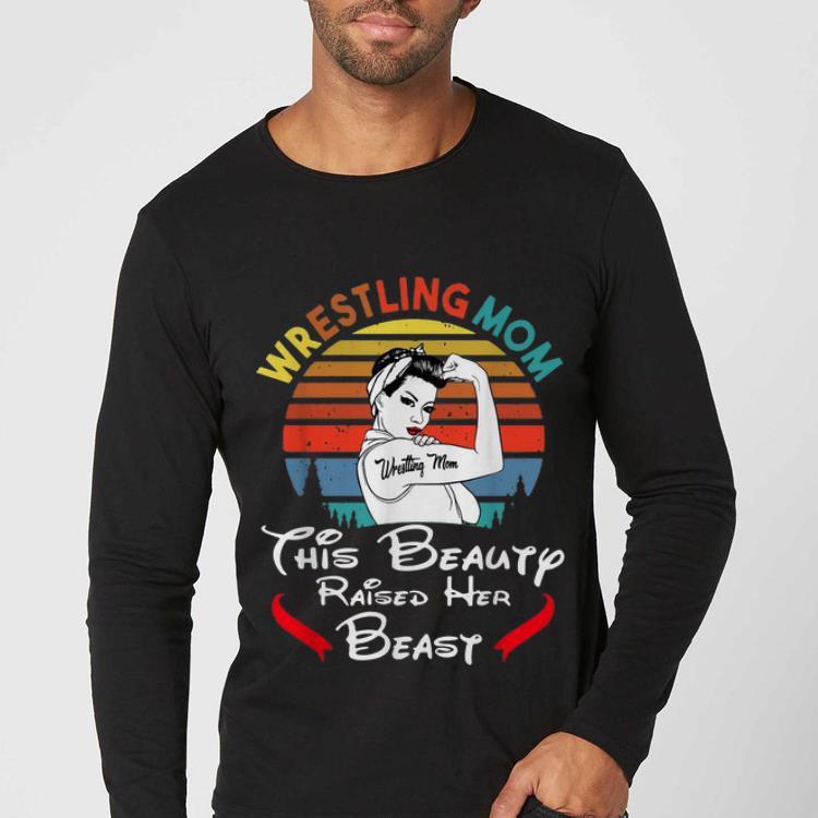 Nice Vintage Wrestling Mom This Beauty Raised Her Beast shirt
