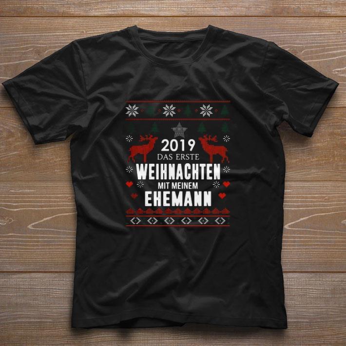 Official 2019 Das Erste Weihnachten Mit Meinem Ehemann Ugly Christmas Shirt 1 1.jpg