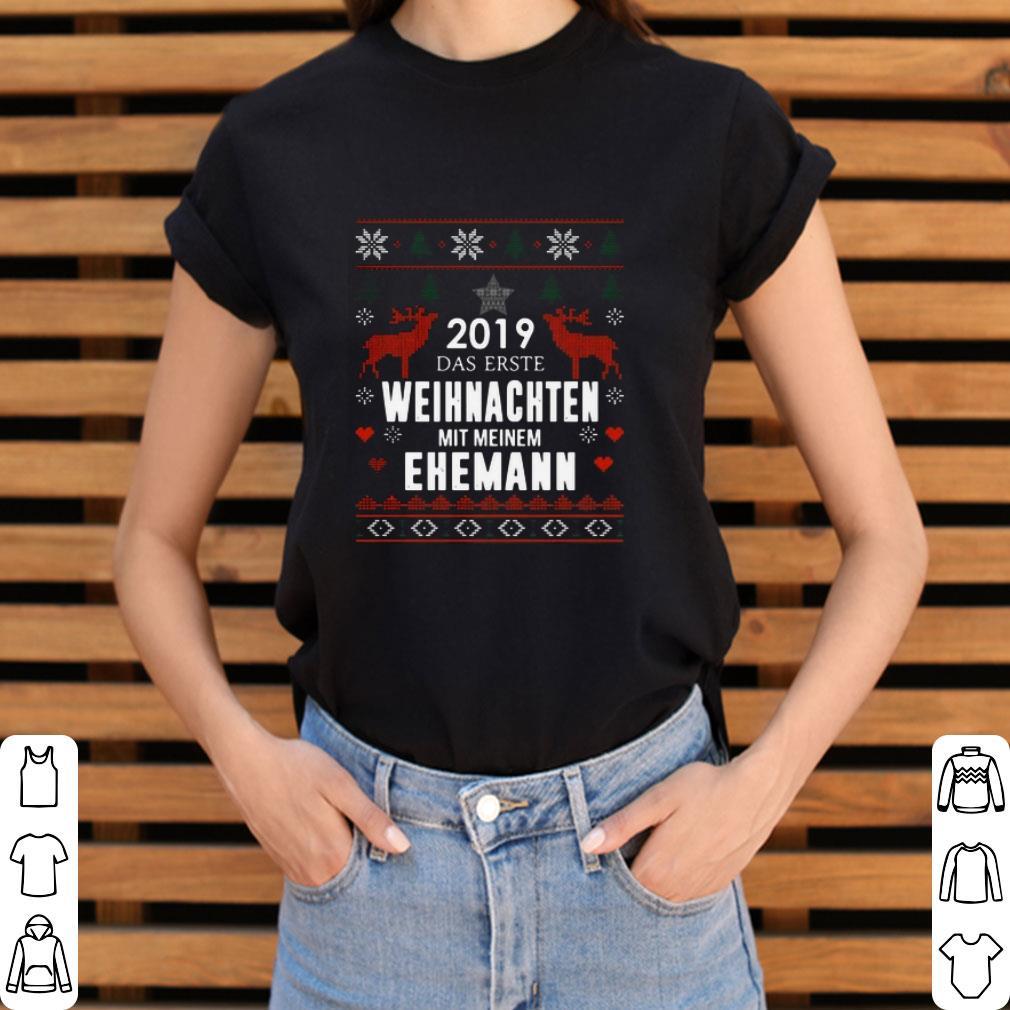 Official 2019 Das Erste Weihnachten Mit Meinem Ehemann Ugly Christmas Shirt 3 1.jpg