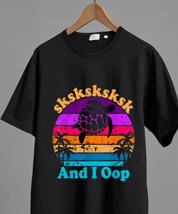 Pretty Vintage Turtle Sksksk And I Oop Shirt 2 1.jpg