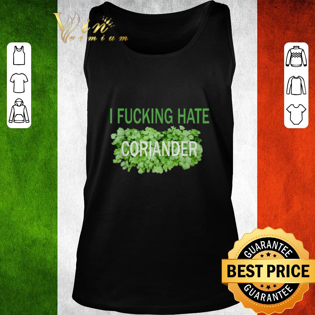 Top I Fucking Hate Coriander Shirt 2 1.jpg